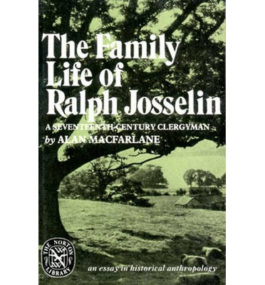 The Family Life of Ralph Josselin, a Seventeenth-Century Clergyman