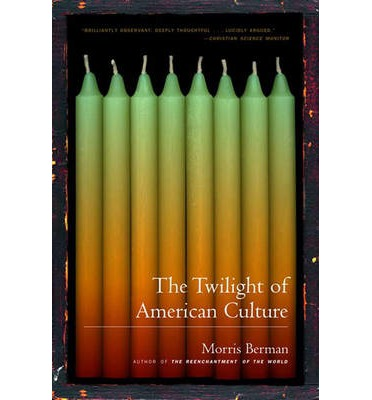 The Twilight of the American Culture