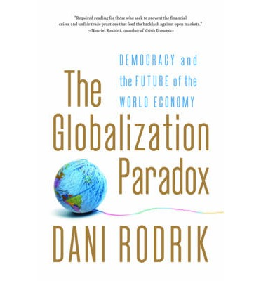 The Globalization Paradox : Democracy and the Future of the World Economy