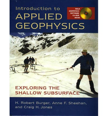 Introduction to Applied Geophysics : Exploring the Shallow Subsurface