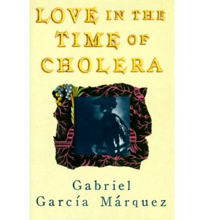 Love in the Time of Cholera : Gabriel Garcia Marquez ...