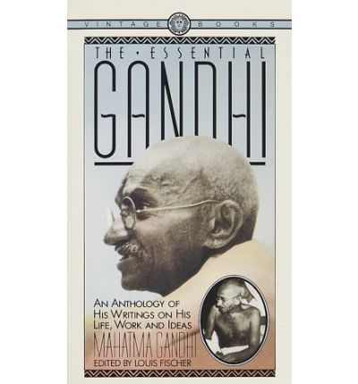 The Essential Gandhi His Life Work And Ideas An border=