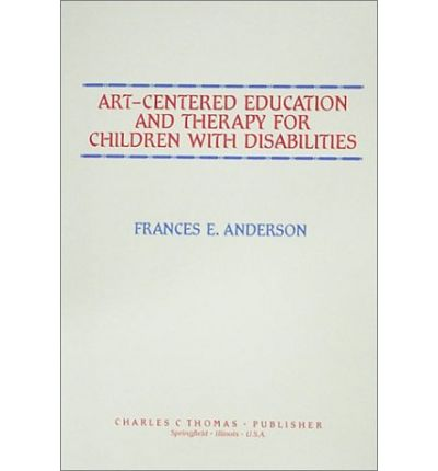 Buch-Downloads für iPhones Art-Centered Education and Therapy for Children with Disabilities auf Deutsch PDF CHM ePub by Frances E. Anderson