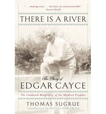 There is a River : The Story of Edgar Cayce