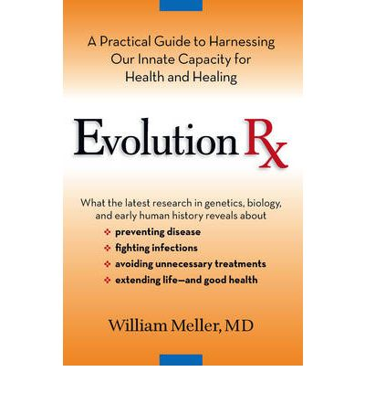 Evolution RX : A Practical Guide to Harnessing Our Innate Capacity for Health and Healing