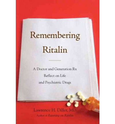 an analysis of dr lawrence h dillers book running on ritalin Read toxic psychiatry, and dr breggin's later book, medication madness  in  commenting on dr lawrence diller's book, running on ritalin,.