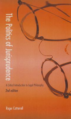 The Politics of Jurisprudence : A Critical Introduction to Legal Philosophy