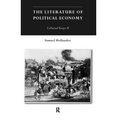 2 economy essay hollander literature political samuel Get this from a library the literature of political economy [samuel hollander.