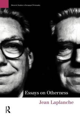 laplanche essays on otherness 楽天koboで「essays on otherness」(jean laplanche)を読もう since the death of jacques lacan, jean laplanche is now considered to be one of the worlds foremost psychoanalytic think.