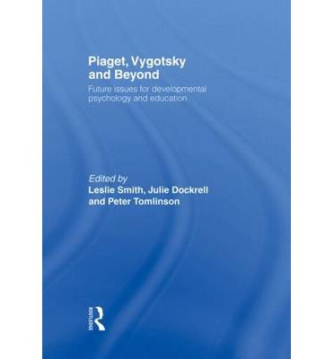 educational psychology piaget and vygotsky theories Educational implications of vygotsky's zpd interaction between learning and development (vygotsky book chapter) zone of proximal development jean piaget jerome bruner journal article on private speech vygotsky's theory of cognitive development vygotsky and piaget.