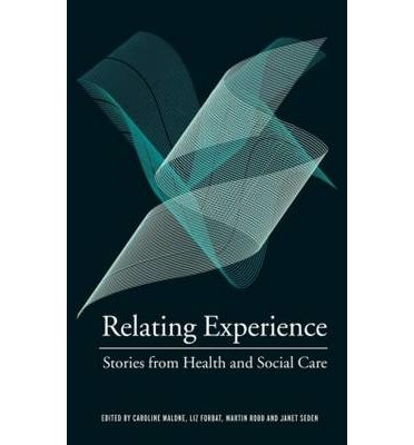 Relating Experience : Stories from Health and Social Care
