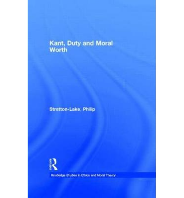 an overview of the duty and reason as the ultimate principle and moral worth Thus a kantian account of moral worth is one where the virtuous agent may be responsive to concrete particular but whatever these reasons are, they cannot be or include the fact that the relevant act is morally kant claims not only that duty is the sole moral motive, but that respect for the moral law is.