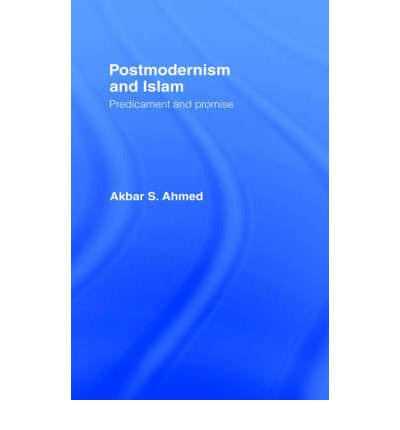 islam and postmodernism If you are searched for a book by akbar s ahmed postmodernism and islam: predicament and promise in pdf format, then you've come to correct website.