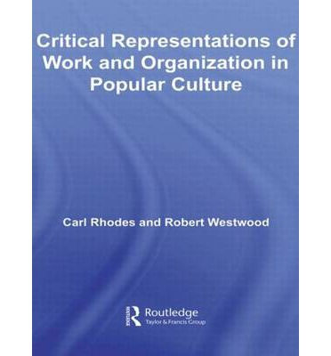 Critical Representations of Work and Organization in Popular Culture