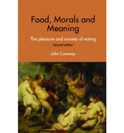 Food morals and meaning john coveney 9780415376211 for Anthropology of food and cuisine