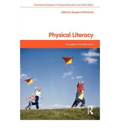 Physical Literacy : Throughout the Lifecourse
