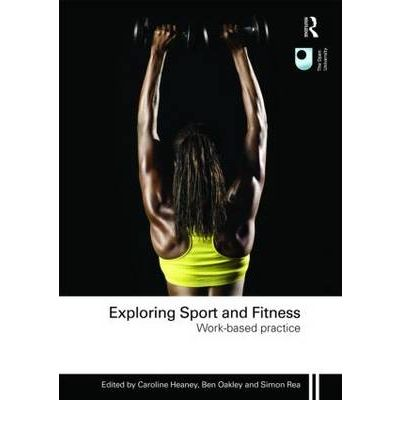 Exploring Sport and Fitness : Work-Based Practice