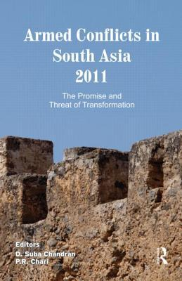 Armed Conflicts in South Asia 2011 : The Promise and Threat of Transformation