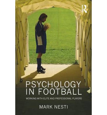 Psychology in Football : Working with Elite and Professional Players