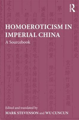 Homoeroticism in Imperial China : A Sourcebook