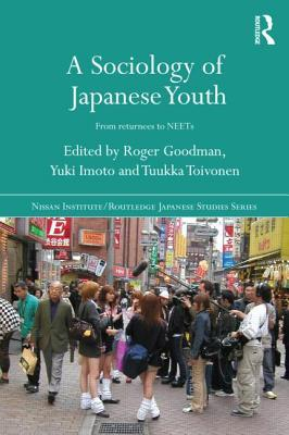 A Sociology of Japanese Youth : From Returnees to NEETs