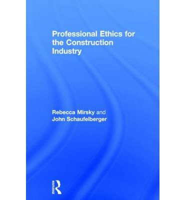 ethics in construction industry Find a course/course calendar home /  the construction industry ethics course has been designed to help you understand ethics as it relates to the construction.