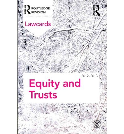 Equity and Trusts Lawcards 2012-2013