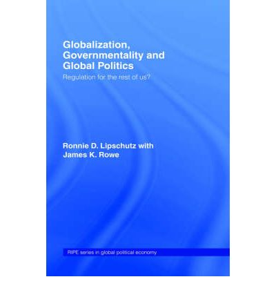 globalisation and government regulation in uk Globalisation effects all corners of the world, yet requires more  and  governments should cooperate globally to regulate those parts of the economy   still face political opposition in europe, especially in the united kingdom,.