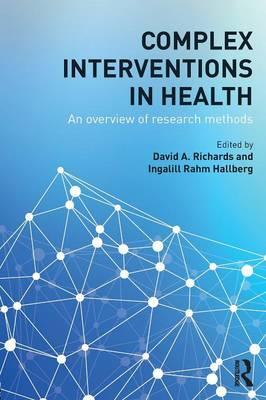 Complex Interventions in Health : David A. Richards ...
