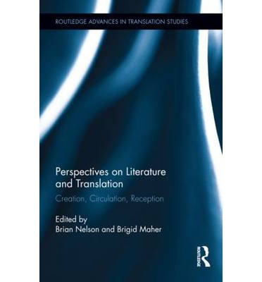 Perspectives on Literature and Translation : Creation, Circulation, Reception