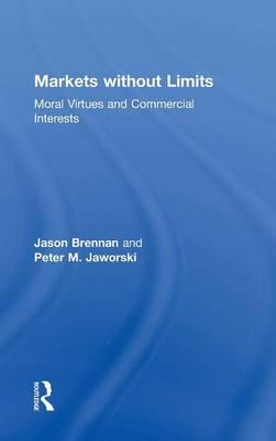Scarica libri Markets Without Limits : Moral Virtues and Commercial Interests PDF PDB CHM by Jason F. Brennan