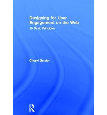 Designing for User Engagement on the Web : 10 Basic Principles