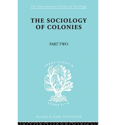 The Sociology of Colonies [Part 2] : An Introduction to the Study of Race Contact