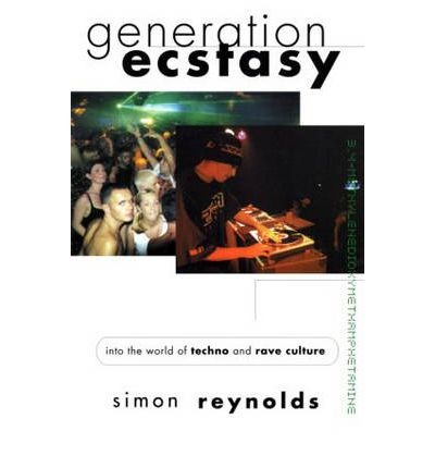 an analysis of generation ecstasy by simon reynolds