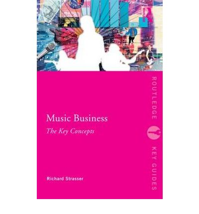 Ebook di download in pdf Music Business : The Key Concepts in Italian PDF by Richard Strasser