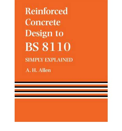 Reinforced Concrete Design to BS8110 : Simply Explained