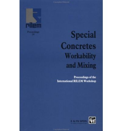 Special Concretes : Workability and Mixing : International Workshop : Papers