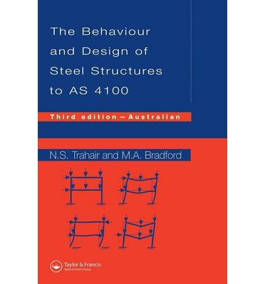 Behaviour and Design of Steel Structures to AS4100 : Australian