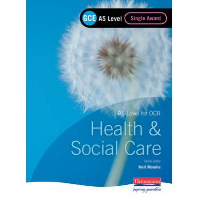 GCE AS Level Health and Social Care Single Award Book (for OCR)