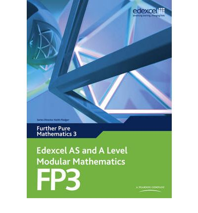Edexcel AS and A Level Modular Mathematics Further Pure Mathematics 3 FP3: 3