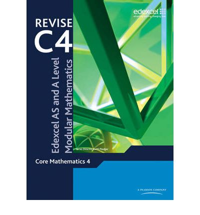 REVISE Edexcel AS and A Level Modular Mathematics Core Mathematics 4