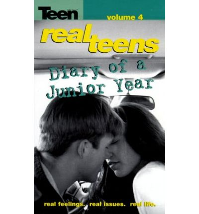 Real Teens: Vol 4 : Diary of a Junior Year