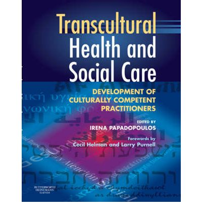 Transcultural Health and Social Care : Development of Culturally Competent Practitioners