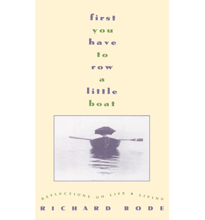 Books in pdb format free download First You Have to Row a Little Boat:Reflections on Life & Living 9780446516815 in German PDF CHM by Richard Bode
