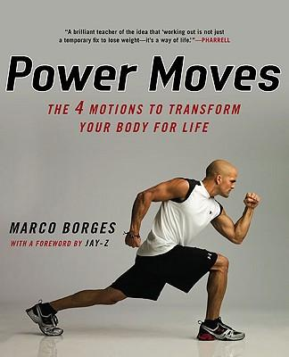 Power Moves : The 4 Motions to Transform Your Body for Life