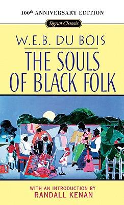 the souls of black folk english literature essay The author and his times: william edward burghardt du bois was born on february 23, 1868 in great barrington massachusetts, to alfred du bois.