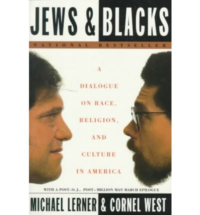 an analysis of the book jews and blacks by cornel west and michael lerner Islam's secret relationship between blacks and jews, which emphasizes the involvement of jews in the this article contains material from edward s shapiro's forthcoming book, the crown heights riot, to be for an analysis of the new york post's coverage of the crown heights riot, see the unpublished paper by.
