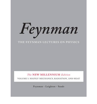 Feynman Lectures on Physics: Mainly Mechanics, Radiation, and Heat v. 1