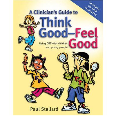 A Clinicians Guide to Think Good, Feel Good