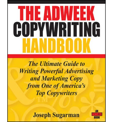 Kostenlose Downloads von E-Book The Adweek Copywriting Handbook : The Ultimate Guide to Writing Powerful Advertising and Marketing Copy from One of Americas Top Copywriters PDF CHM ePub by Joseph Sugarman